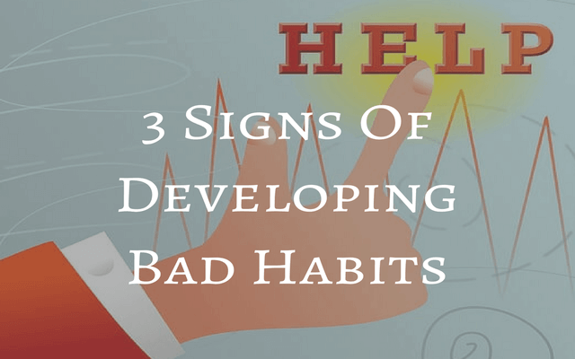 3 Signs Of Developing Bad Habits In Language Learning