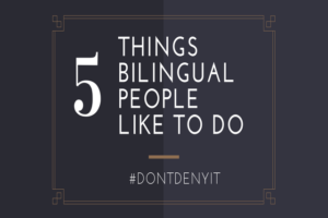 Read more about the article 5 Things Bilingual People Like To Do