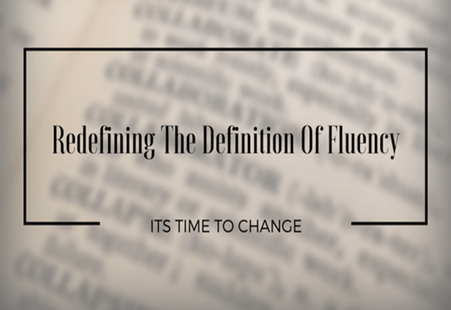 Redefining The Definition Of Fluency