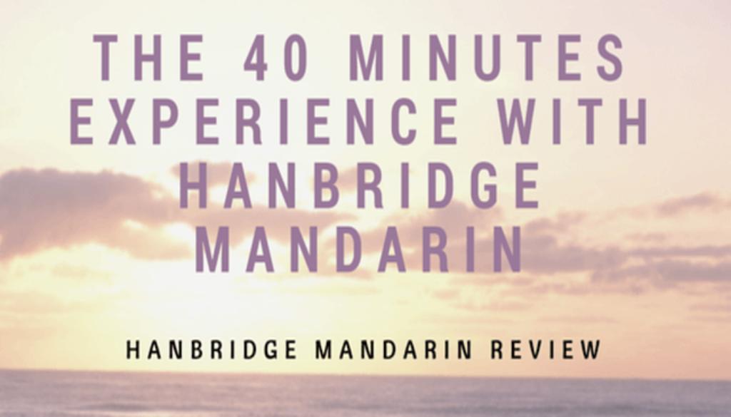 the-40-minutes-experience-with-hanbridge-mandarin