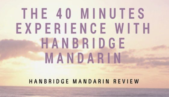 the-40-minutes-experience-with-hanbridge-mandarin