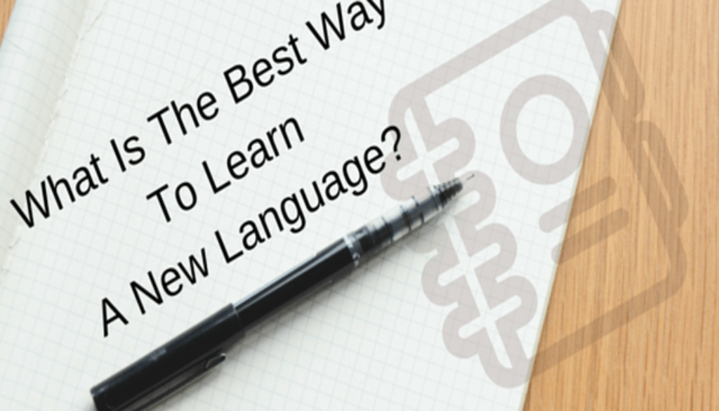 What Is The Best Way To Learn A New Language - Try This 8 Methods