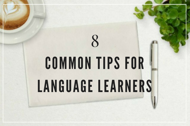 8 Common Tips For Language Learners Especially For Beginners
