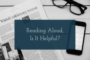 Reading Aloud, Is It Helpful