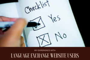 Read more about the article My Experience With Language Exchange Website Users