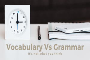 Vocabulary Vs Grammar: It's Not What You Think