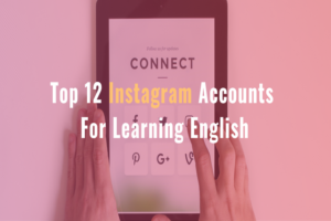 Top 12 Instagram Accounts For Learning English